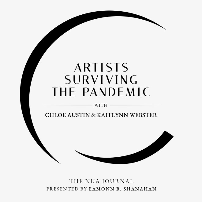 Nua Collective - Podcast Artists Surviving the pandemic with Chloe Austin and Kaitlynn Webster
