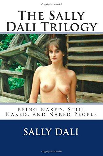 The Naked Trilogy, par Sally Dali