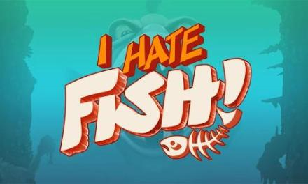 I Hate Fish Game Android Free Download