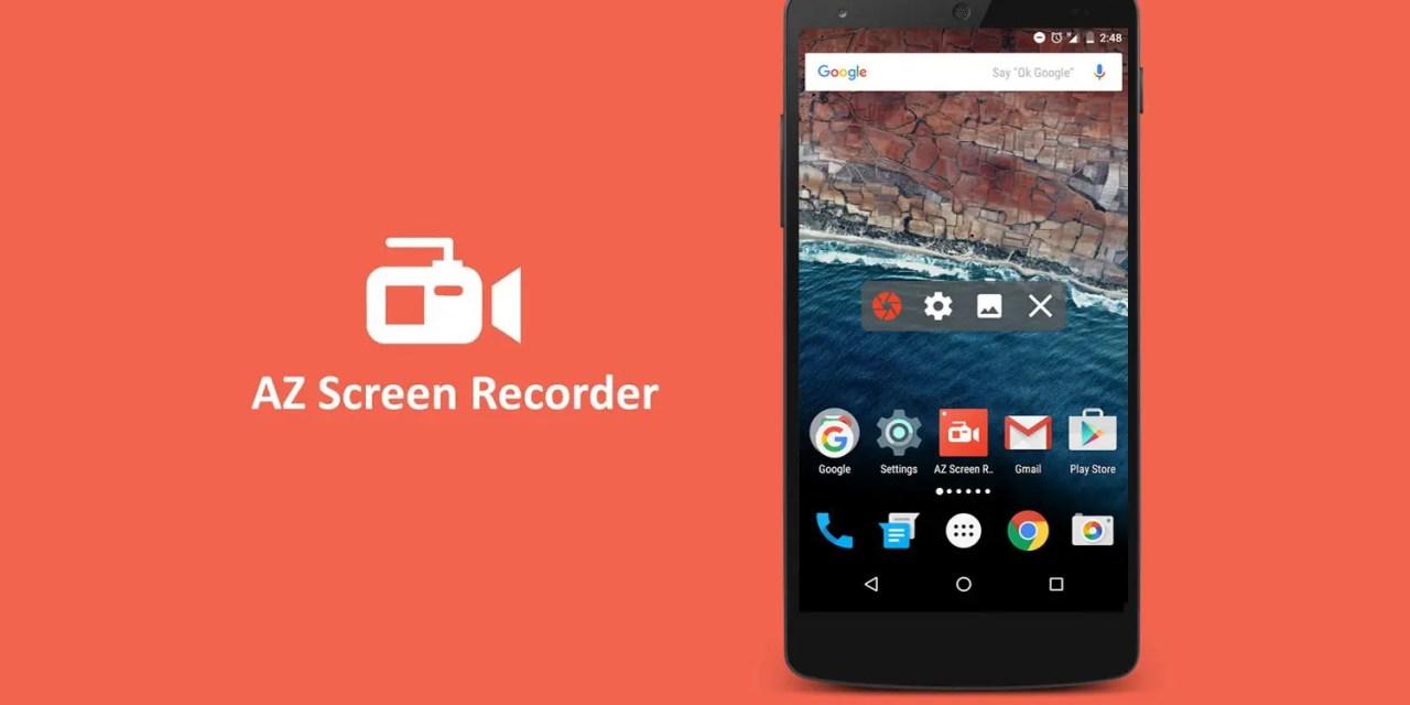 AZ Screen Recorder No Root App Android Free Download