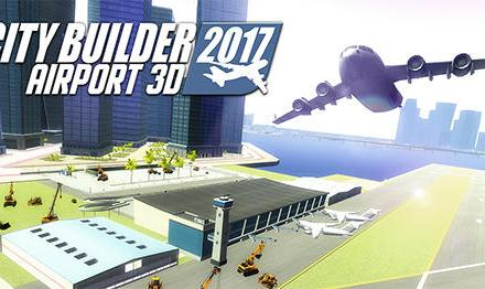City Builder 2017 Airport 3D Game Android Free Download