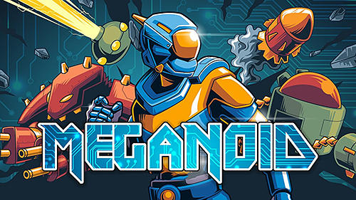 Meganoid Game Android Free Download