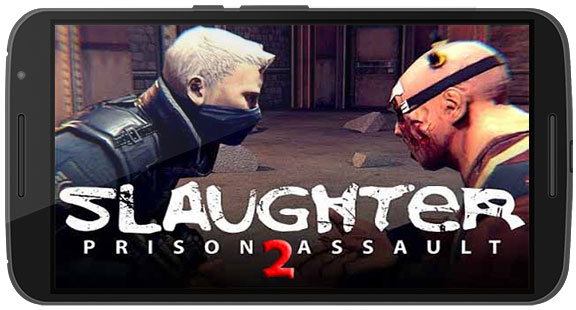 Slaughter 2 Prison Assault Game Android Free Download