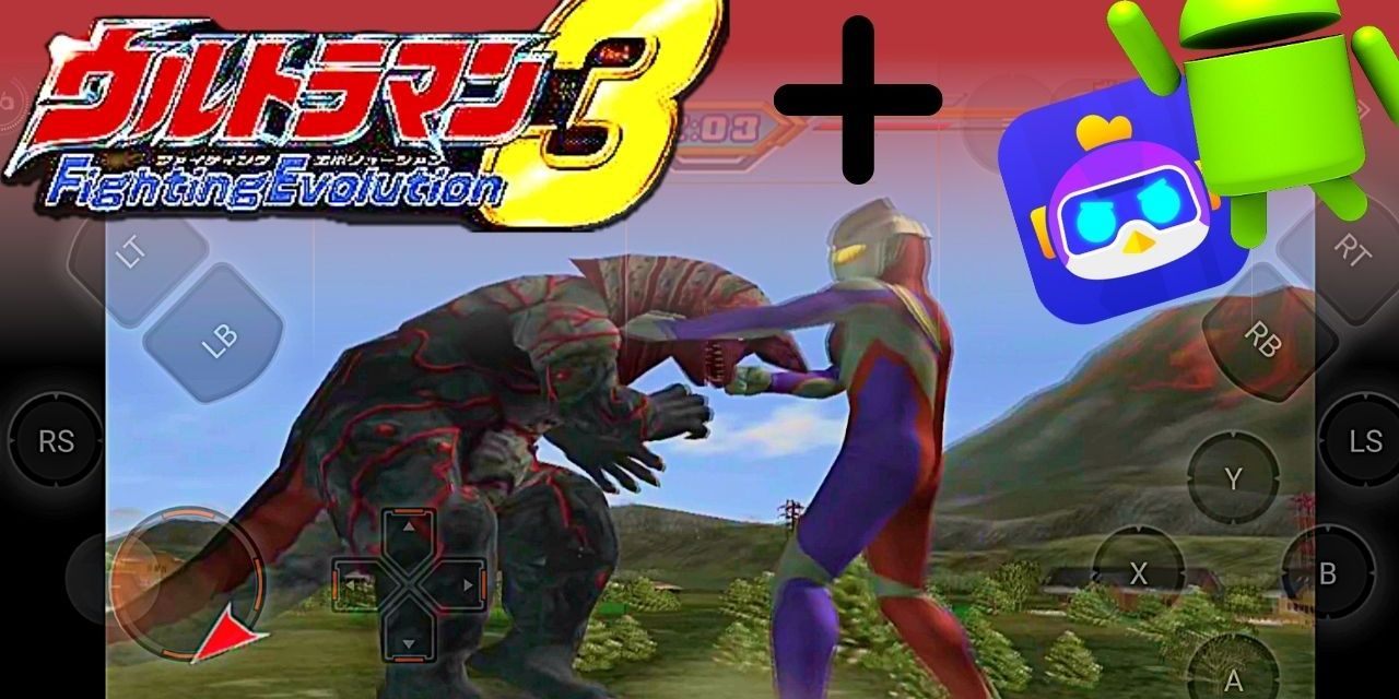 Ultraman Fighting Evolution 3 Android APK Download – Chikii App