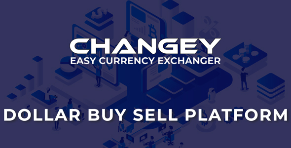 Changey - Online Dollar Buy Sell Platform Nulled Script Download