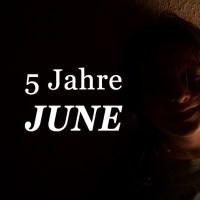 5 Jahre June!