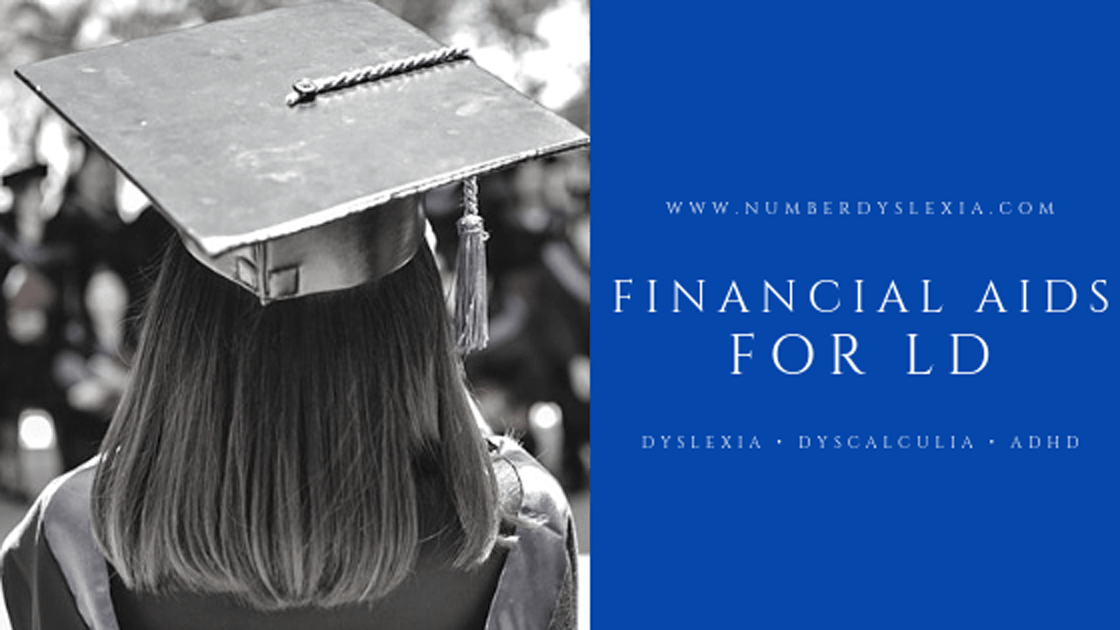 Ten Financial Aids for Students with Dyscalculia, Dyslexia and other Learning Disabilities