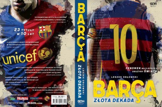 Barça. Złota dekada