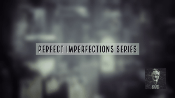 Perfect Imperfection #3