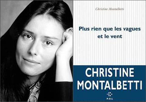 Christine Montalbetti Plus Rien que les vagues et le vent