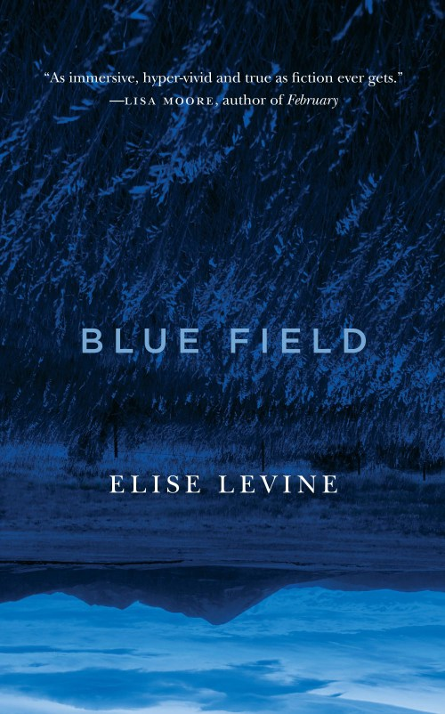 dc73b7a668444a Blue Field · Elise Levine · Biblioasis