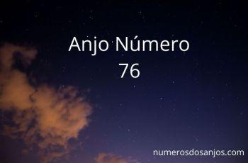 Anjo Número 76 Significado – Um Sinal de Encorajamento