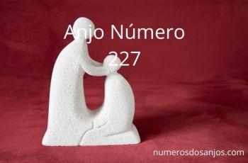 Significado do anjo número 227 – Significados do número 227 do anjo