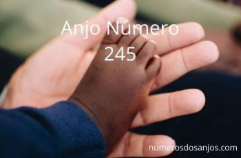 Anjo Número 245 – Significado do anjo número 245