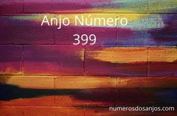 Anjo Número 399 – Significado do anjo número 399