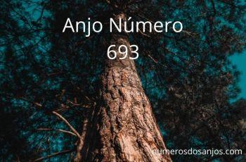 Anjo Número 693 – Significado do anjo número 693