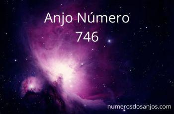 Anjo Número 746 – Significado do anjo número 746