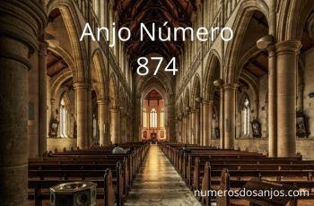 Anjo Número 874 – Significado do anjo número 874