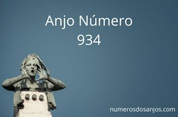 Anjo Número 934 – Significado do anjo número 934