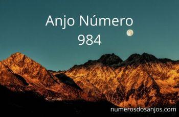 Anjo Número 984 – Significado do anjo número 984