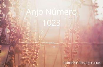 Anjo Número 1023 – Significado do anjo número 1023