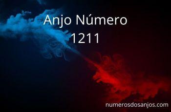 Anjo Número 1211 – Significado do anjo número 1211