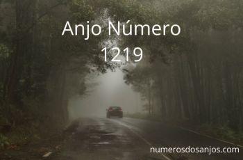 Anjo Número 1219 – Significado do anjo número 1219