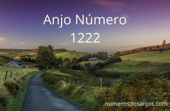 Anjo Número 1222 – Significado do anjo número 1222