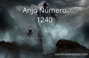 Anjo Número 1240 – Significado do anjo número 1240