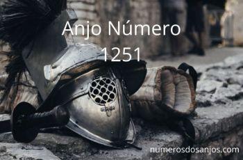Anjo Número 1251 – Significado do anjo número 1251