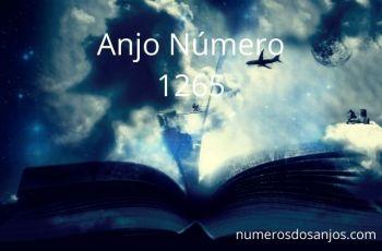 Anjo Número 1265 – Significado do anjo número 1265