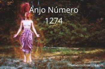Anjo Número 1274 – Significado do anjo número 1274