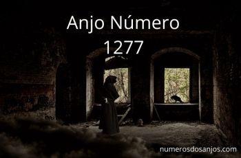 Anjo Número 1277 – Significado do anjo número 1277