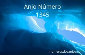 Anjo Número 1345 – Significado do número do anjo 1345