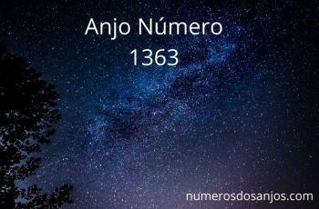 Anjo Número 1363 – Significado do anjo número 1363