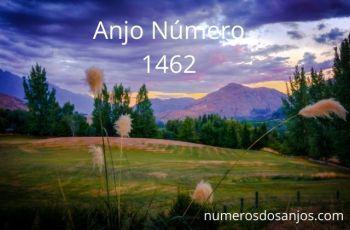Anjo Número 1462 – Significado do anjo número 1462