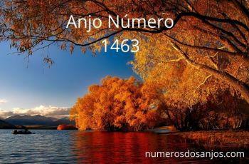 Anjo Número 1463 – Significado do anjo número 1463