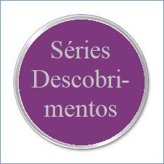 v. SÉRIES DESCOBRIMENTOS