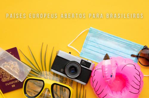 PAÍSES EUROPEUS ABERTOS PARA BRASILEIROS
