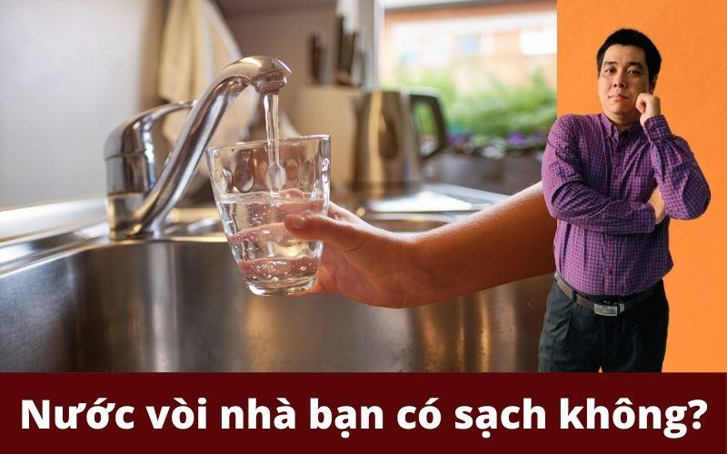 Nước vòi nhà bạn có sạch không_