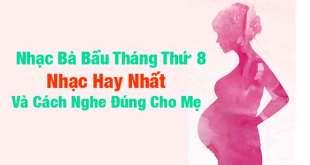 Nhạc Cho Bà Bầu Tháng Thứ 8