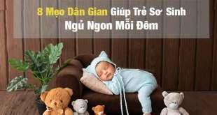 8 Mẹo Dân Gian Giúp Trẻ Sơ Sinh Ngủ Ngon Mỗi Đêm