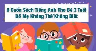 8 Cuốn Sách Tiếng Anh Cho Bé 3 Tuổi Bố Mẹ Không Thể Không Biết