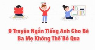 9 Truyện Ngắn Tiếng Anh Cho Bé Ba Mẹ Không Thể Bỏ Qua