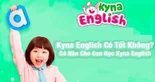 Kyna English Có Tốt Không? Có Nên Cho Con Học Kyna English Không?