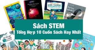 Sách STEM - Tổng Hợp 10 Cuốn Sách Về Phương Pháp STEM Hay Nhất