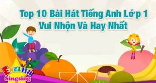 Bài Hát Tiếng Anh Lớp 1 - Top 10 Bài Vui Nhộn Và Hay Nhất