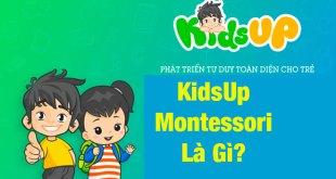 KidsUp Montessori Là Gì?