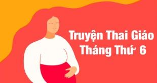 Truyện Thai Giáo Tháng Thứ 6 - 11 Truyện Siêu Hay Giúp Bé Thông Minh