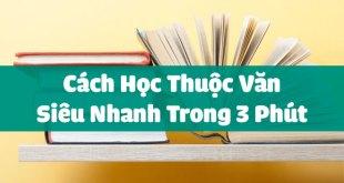 Cách Học Thuộc Văn Nhanh Nhất - Chỉ 3 Phút Là Thuộc Cả Bài